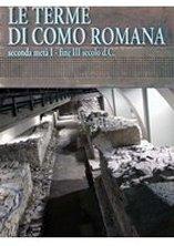 Inaugurazione delle Terme Romane a Como